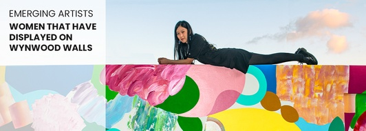 Emerging Artists: The Women of The Wynwood Walls